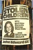Stolen Children, John E. Gill, 0872236676