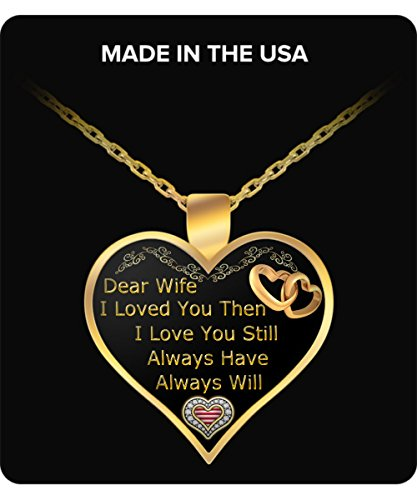 To My Wife - I Loved you then, I Love you still, Always have and Always will (1 Wife Heart Pendant)