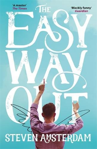 The Easy Way Out Steven Amsterdam