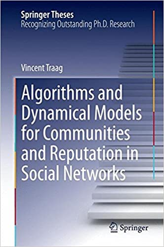 Book Algorithms and Dynamical Models for Communities and Reputation in Social Networks (Springer Theses)