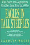 Eagles in Tall Steeples, What Pastors and Their Congregations Wish They Knew about Each Other, Carolyn Weese, 0840791232