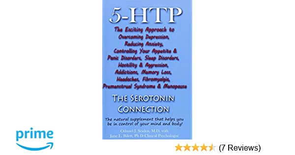5-HTP - The Serotonin Connection: The natural supplement that helps