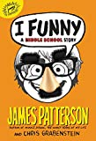 I Funny: A Middle School Story