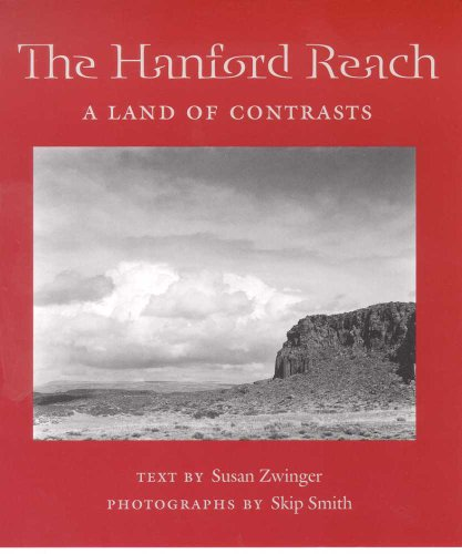 The Hanford Reach: A Land of Contrasts (Desert Places)
