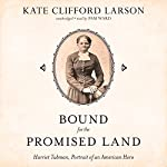 Bound for the Promised Land: Harriet Tubman, Portrait of an American Hero   Kate Clifford Larson