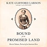 Bound for the Promised Land: Harriet Tubman, Portrait of an American Hero