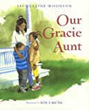 Our Gracie Aunt, Jacqueline Woodson, 078681442X