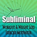 Subliminal Workout & Exercise Motivation: Weight Loss, Metabolism Booster, Body Confidence, Fitness, Meditation, Self Help, Sleep, Relax Speech by  Subliminal Hypnosis Narrated by Joel Thielke