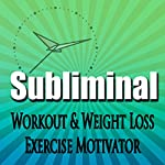 Subliminal Workout & Exercise Motivation: Weight Loss, Metabolism Booster, Body Confidence, Fitness, Meditation, Self Help, Sleep, Relax |  Subliminal Hypnosis