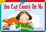 img - for You Can Count on Me: Learning About Responsibility (Character Education Readers) book / textbook / text book