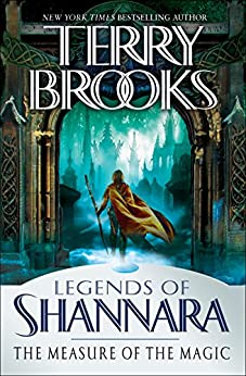 The Measure of the Magic: Legends of Shannara by [Brooks, Terry]