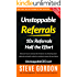 Unstoppable Referrals: 10x Referrals Half the Effort