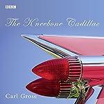 The Kneebone Cadillac (Afternoon Play) | Carl Grose
