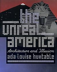 The Unreal America: Architecture and Illusion