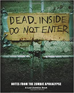 Dead Inside: Do Not Enter: Notes from the Zombie Apocalypse: Lost ...