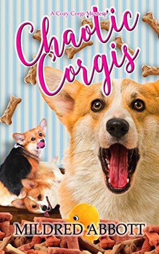 Chaotic Corgis (Cozy Corgi Mysteries)