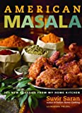American Masala: 125 New Classics from My Home Kitchen