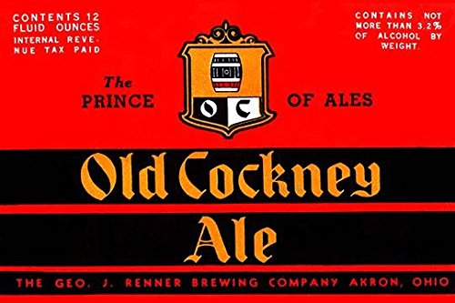 - Old Cockney Ale -- the self-proclaimed Prince of Ales -- was made in Akron Ohio by the George J Renner Brewing Company Poster Print by Unknown (24 x 36)