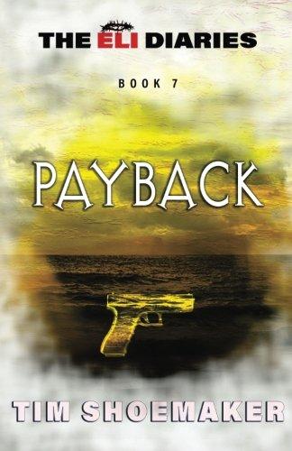 Payback (The Eli Diaries) (Volume 7)