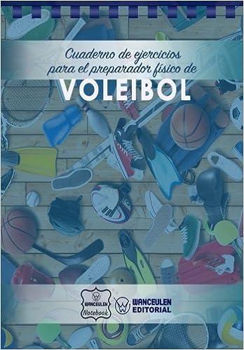 Book's Cover of Cuaderno de Ejercicios para el Preparador Físico de Voleibol (Español) Tapa blanda – 9 octubre 2017