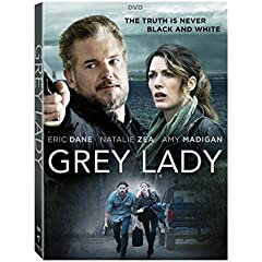 GREY LADY starring Eric Dane and Natalie Zea arrives on DVD and Digital HD June 27 from Lionsgate