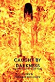 Caught by Darkness, Jessy Marie Roberts, 1617060054