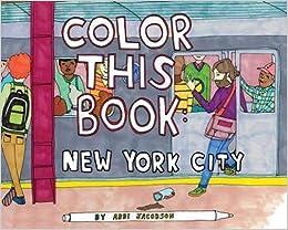 Amazon Com Color This Book New York City 9781452117331 Abbi