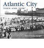 Atlantic City Then & Now (Then & Now (Thunder Bay Press)) (Hardback) - Common