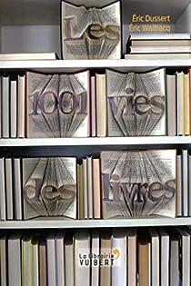 Les 1001 vies des livres par Dussert
