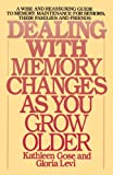 Dealing with Memory Changes as You Grow Older, Kathleen Gose and Gloria Levi, 0553345974