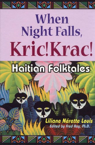 Haitian Folk Art - When Night Falls, Kric! Krac!: Haitian Folktales (World Folklore Series)