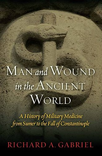 Image of Man and Wound in the Ancient World: A History of Military Medicine from Sumer to the Fall of Constantinople