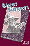 Blues Singers: Biographies of 50 Legendary Artists of the Early 20th Century