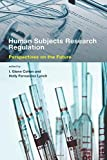 img - for Human Subjects Research Regulation: Perspectives on the Future (Basic Bioethics) book / textbook / text book