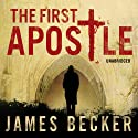 The First Apostle Hörbuch von James Becker Gesprochen von: Philip Franks