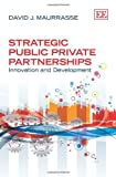 Strategic Public Private Partnerships, David Maurrasse, 0857931970