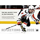 Reflections 2009: The NHL Hockey Year in Photographs (Reflections: The NHL Hockey Year in Photographs)