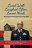 img - for Lived Well. Laughed Often. Loved Much.: The journey from sharecropper's son to Army Officer book / textbook / text book