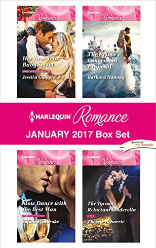 Harlequin Romance January 2017 Box Set: Her New Year Baby Secret\Slow Dance with the Best Man\The Prince's Convenient Proposal\The Tycoon's Reluctant Cinderella