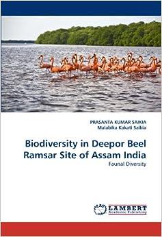 Biodiversity in Deepor Beel Ramsar Site of Assam India: Faunal Diversity