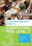 img - for A Teaching Assistant's Guide to COMPLETING NVQ LEVEL 3: Supporting Teaching and Learning in Schools: Understanding Knowledge and Meeting Performance Indicators by Susan Bentham (2008-08-29) book / textbook / text book