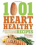 1,001 Heart Healthy Recipes, Dick Logue, 1592335403