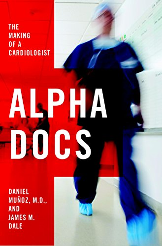 Alpha Docs: The Making of a Cardiologist cover