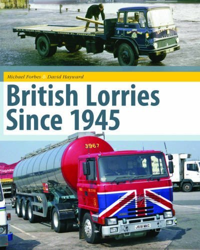British Lorries Since 1945. Michael Forbes and David Hayward by Michael Forbes - Mall Hayward Shopping