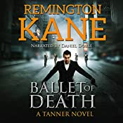 Ballet of Death: A Tanner Novel, Volume 9 | Remington Kane