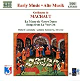 Classical Music : Machaut: La Messe De Nostre Dame; Songs from Le Voir Dit