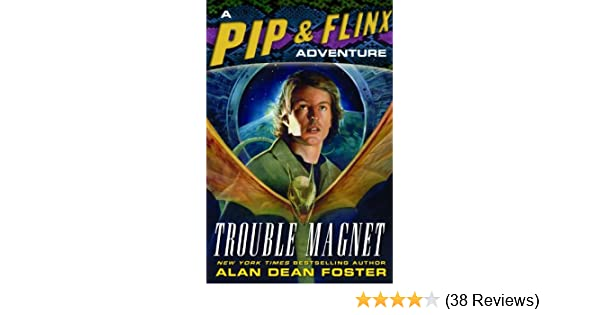 Trouble magnet adventures of pip flinx book 12 kindle edition trouble magnet adventures of pip flinx book 12 kindle edition by alan dean foster literature fiction kindle ebooks amazon fandeluxe Images