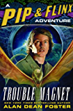 Trouble Magnet (Adventures of Pip & Flinx Book 12)