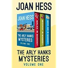 The Arly Hanks Mysteries Volume One: Malice in Maggody, Mischief in Maggody, and Much Ado in Maggody