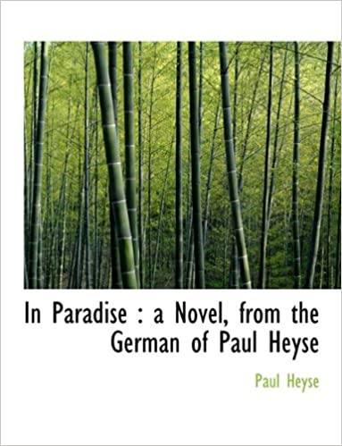 Book In Paradise: A Novel, from the German of Paul Heyse, Volume I